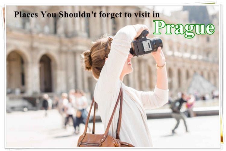 places you shouldn't forget to visit in Prague